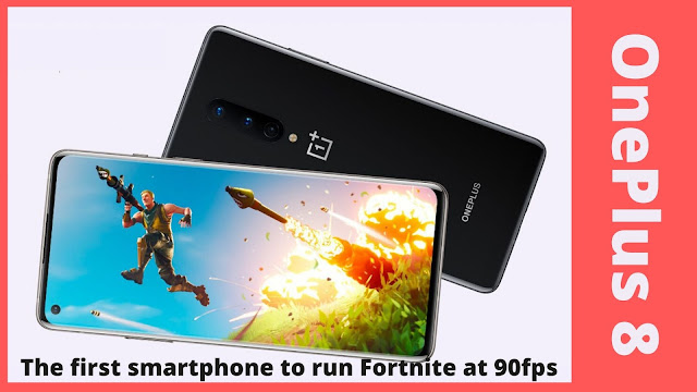 OnePlus 8: The first smartphone to run Fortnite at 90fps
