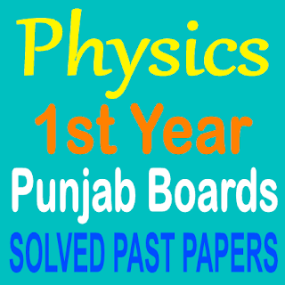 Physics First Year Punjab Board Lahore, Sargoda, Multan Boards Old Papers