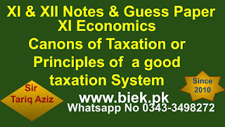 XI Economics Canons of Taxation or Principles of  a good taxation System