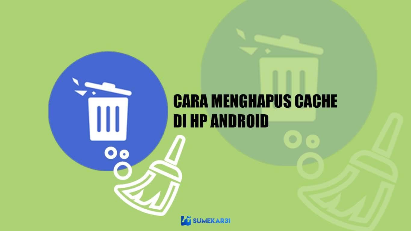 Cara-Menghapus-Cache-di-Android-dengan-mudah