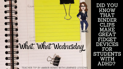 binder clips, classroom management, students with ADHD, fidget devices, learned lessons