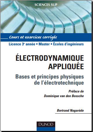Livre : Électrodynamique appliquée - Bases et principes physiques de l'électrotechnique
