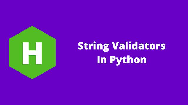 HackerRank String Validators in python problem solution