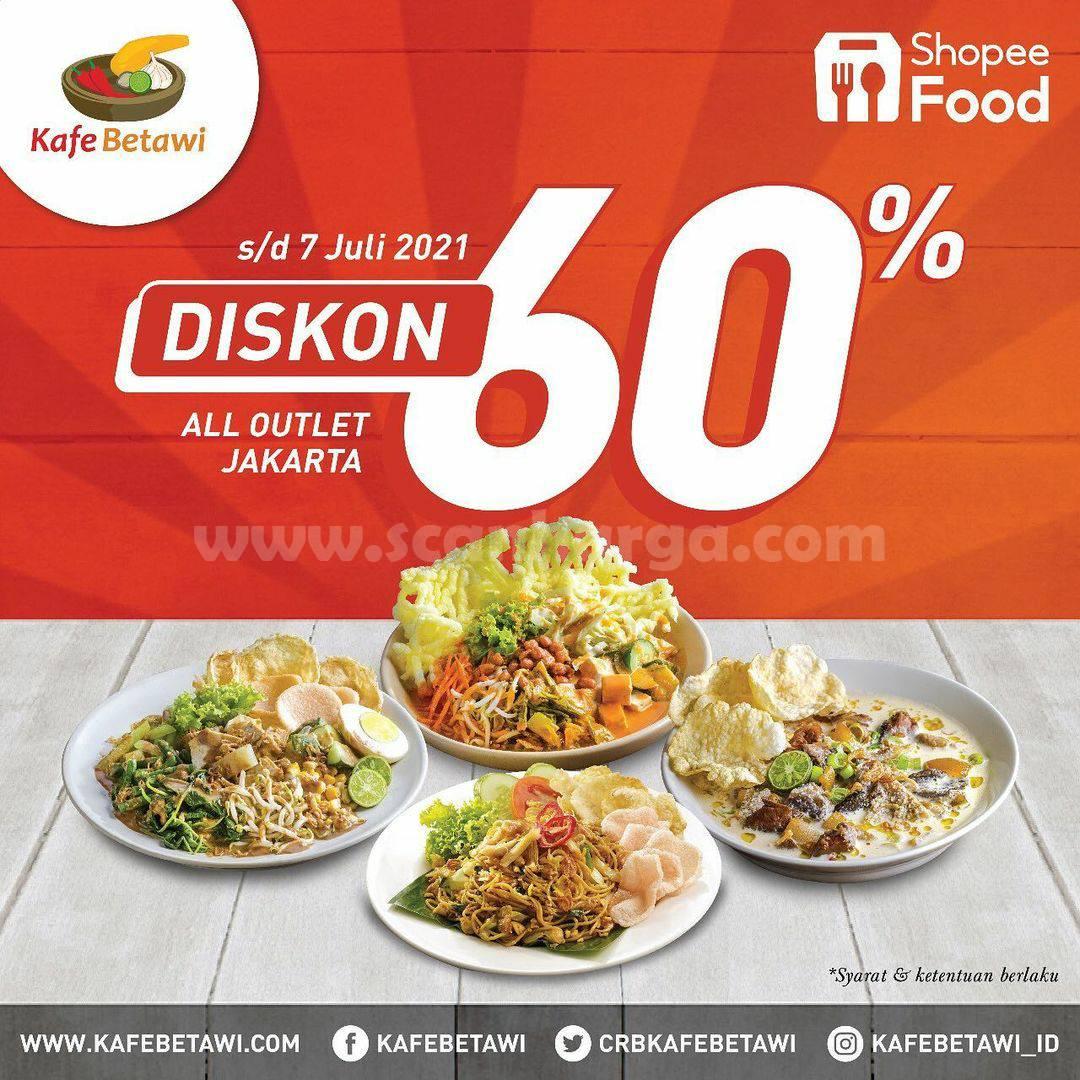 Promo Kafe Betawi Diskon 60% All Outlet Jakarta via ShopeeFood