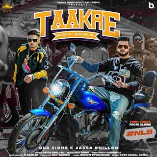 Gur Sidhu Taakre Jassa Dhillon Lyrics Status Punjabi Song Taakre hunde rehne ne jinna chirr dhadke seena WhatsApp video download black.