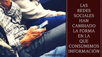 Las-redes-sociales-han-cambiado-la-forma-en-la-que-consumimos-información