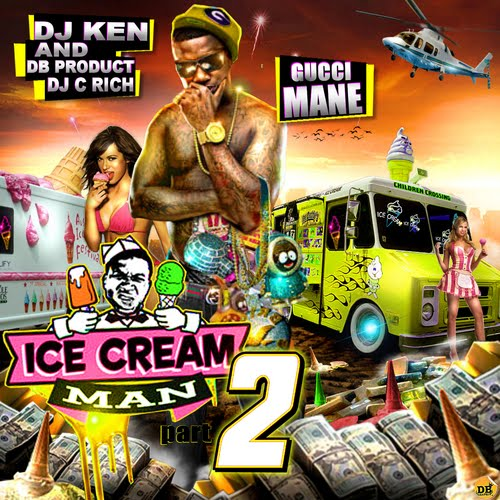 Trap Monopoly Inc: {MIXTAPE} Gucci Mane Ice Cream Man Pt 2