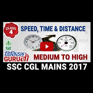 Speed , Time & Distance | Medium To High | Maths | Class 4 | SSC CGL MAINS 2017 | Digital Guru