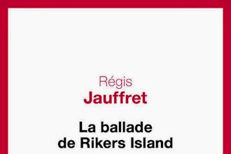 Lundi Librairie : La ballade de Rikers Island - Régis Jauffret