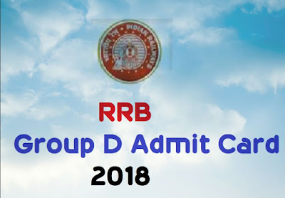 Download RRB Group D Admit Card 2018  - Railway Group D Admit Card Hall Ticket