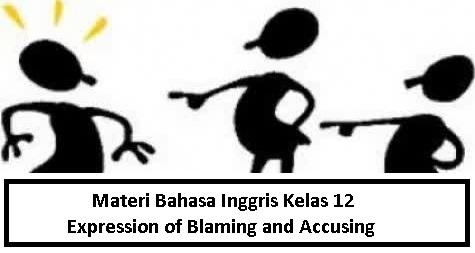 Materi Bahasa Inggris Kelas 12 - Expression of Blaming and Accusing