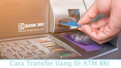 Cara Transfer Uang Di ATM BRI (termudah.com)