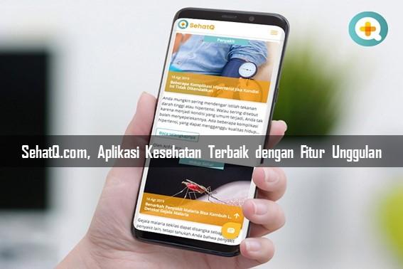 SehatQ.com, Aplikasi Kesehatan Terbaik dengan Fitur Unggulan