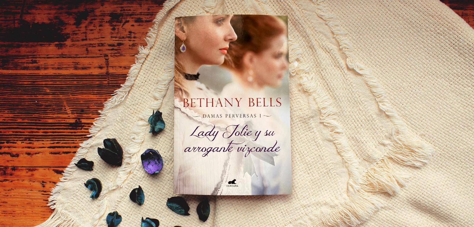 Lady Jolie y su arrogante vizconde · Bethany Bells