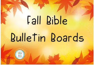 https://www.biblefunforkids.com/2019/09/fall-bible-bulletin-boards.html