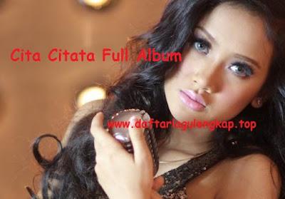 Download Lagu Cita Citata Mp3 Terbaru