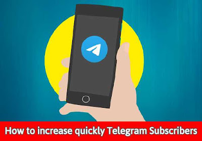 How to increase quickly Telegram Subscribers