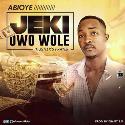 Abioye - Jeki Owo Wole
