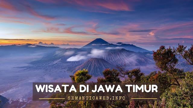 Rekomendasi Wisata Di Jawa Timur