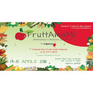 FruttAmaMi il 1° Festival dei Frutti della Natura 14-15 aprile Milano