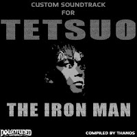 Tetsuo: The Iron Man Custom Soundtrack