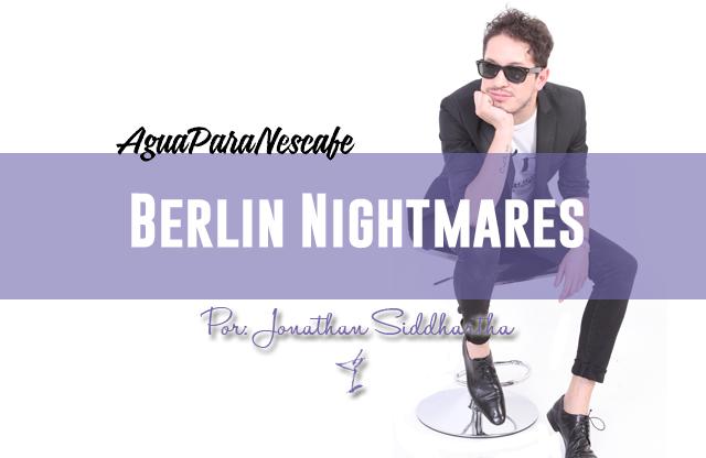 http://www.estoespurpura.com/2013/12/berlin-nightmares/