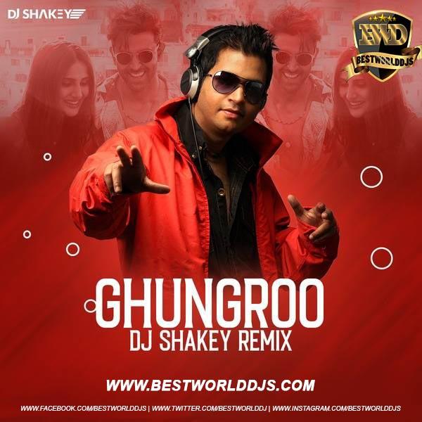 Ghungroo Remix DJ Shakey