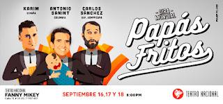 Comedia PAPAS FRITOS | Teatro Nacional Fanny Mikey