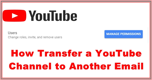 How to Transfer a YouTube Channel to Another Email