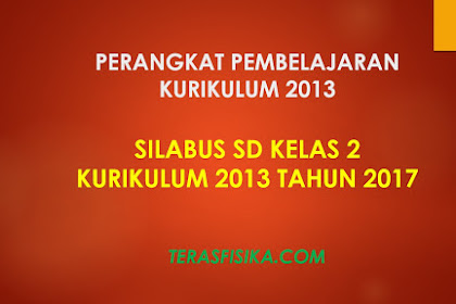 Download Silabus SD Kelas 2 Kurikulum 2013 Revisi 2017