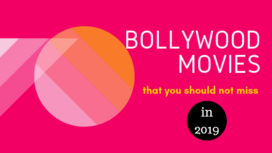 bollywood movies to watch 2019