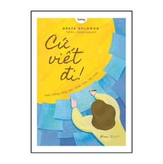 Cứ Viết Đi! Nuôi Dưỡng Sáng Tạo - Chữa Lành Bản Thân ebook PDF EPUB AWZ3 PRC MOBI