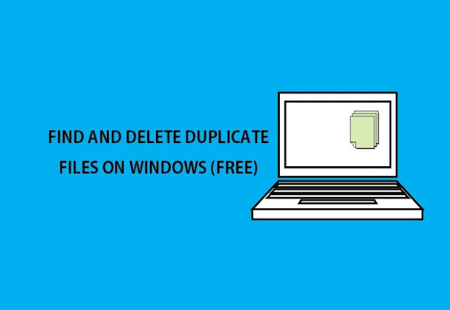 Useful Free Software : Find and delete duplicate files on Windows Computer for free