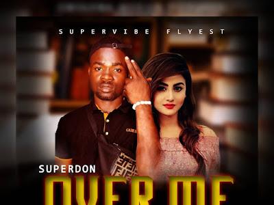 MUSIC: Superdon - Over Me