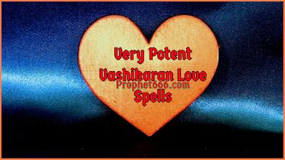 Very Potent Vashikaran Love Spells