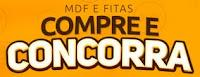 Promoção MDF e Fitas 'Compre e Concorra'