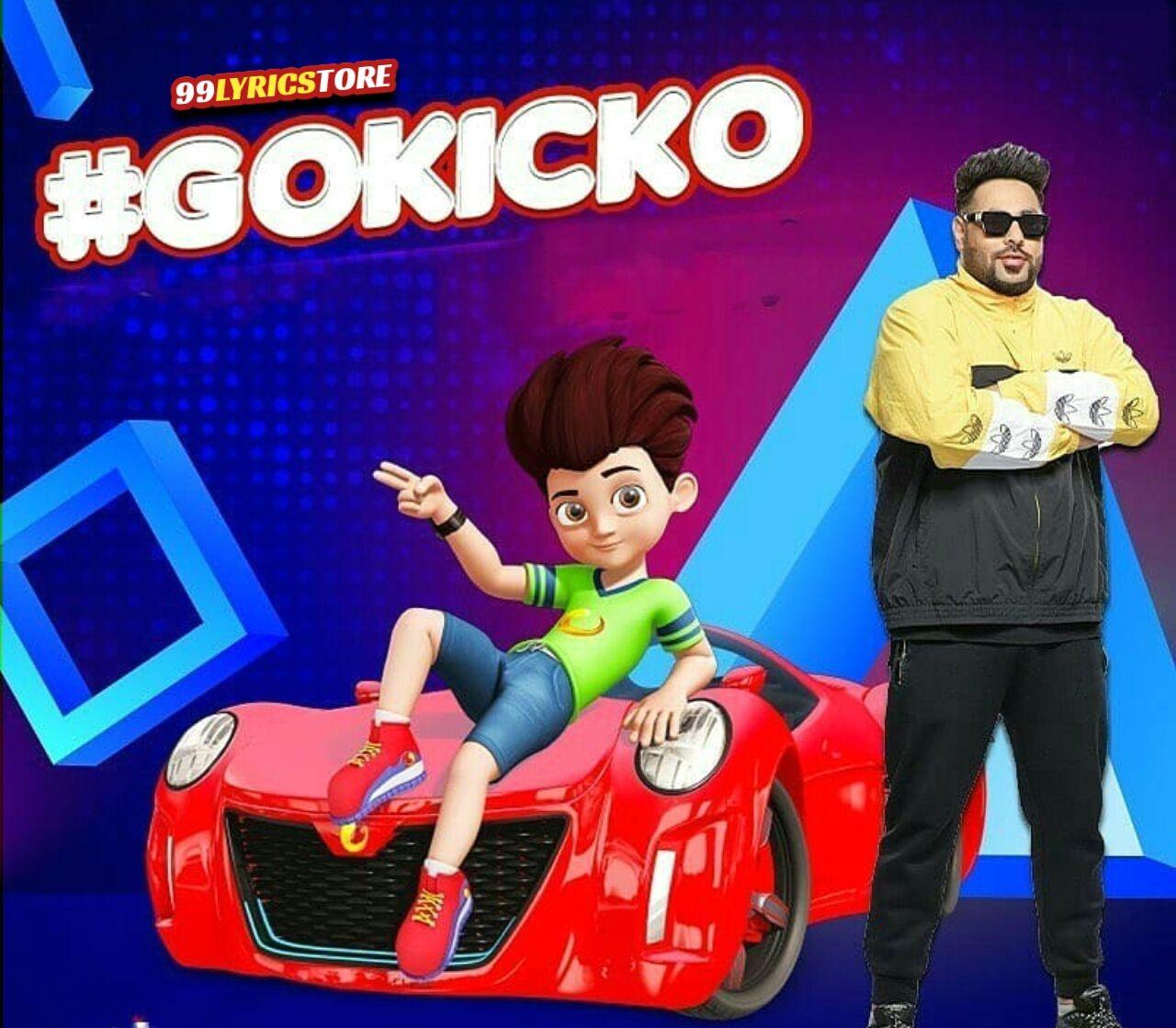 Gokicko rap song lyrics sung by Badshah