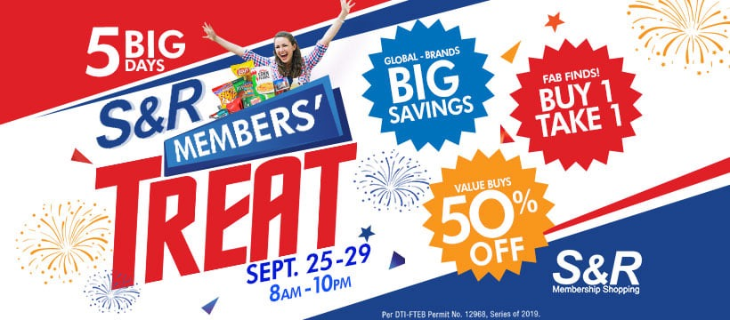 BUY 1 TAKE 1 and Up to 50% BIG Savings on S&R Members´ Treat on September 25-29, 2019