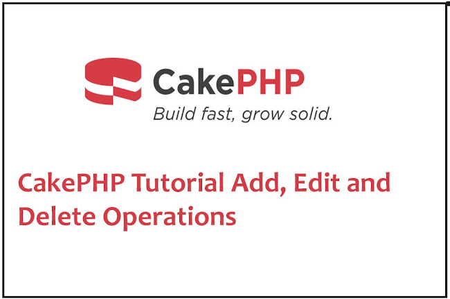 CakePHP 4 Tutorial Add, Edit and Delete Operations