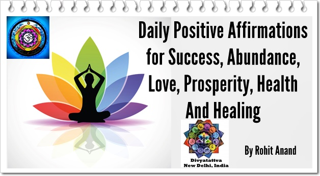 Daily Positive Affirmations for Success, Abundance, Love, Prosperity, Health and Healing