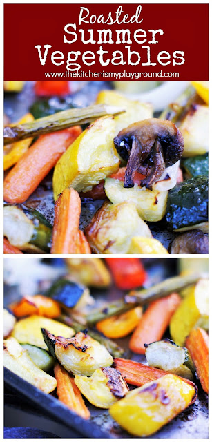 Oven-Roasted Summer Vegetables ~ Such a tasty & easy way to enjoy summer's vegetables, especially all that fresh zucchini & summer squash! #roastedvegetables #zucchini #summersquash #zucchinirecipes #vegetables  www.thekitchenismyplayground.com