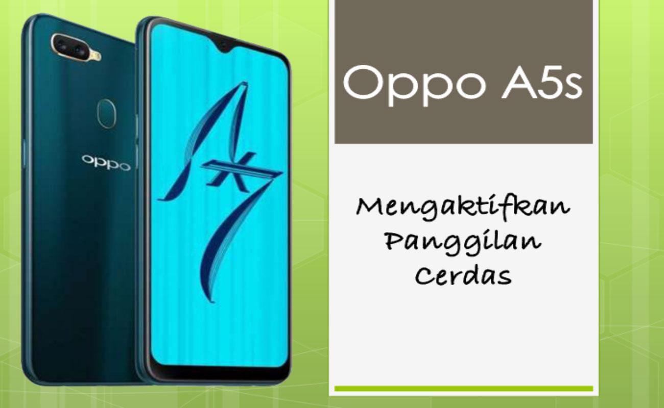 Cara Mudah Mengaktifkan Fitur Panggilan Cerdas Oppo A5s