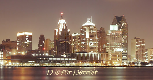 D is for Detroit #AtoZChallenge | Girl Who Reads