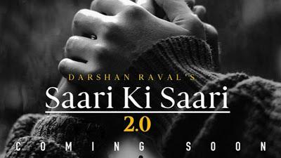 सारी की सारी Saari Ki Saari 2.0 song Lyrics by Darshan Raval   Asees Kaur