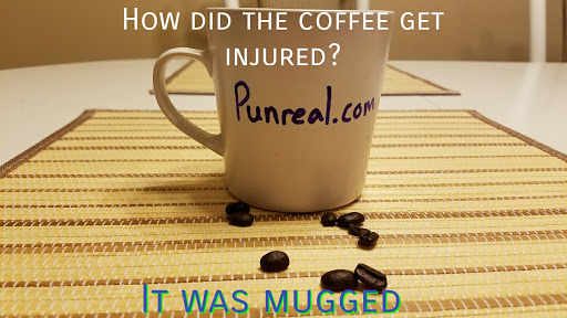 Coffee pun: How did the coffee get injured? It was mugged.
