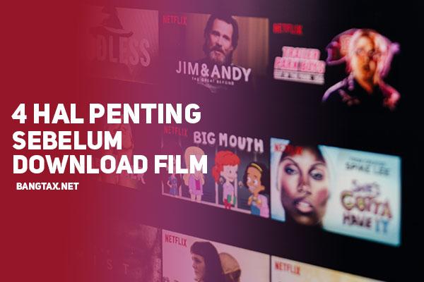 4 Hal Penting Yang Harus Di Perhatikan Sebelum Download Film