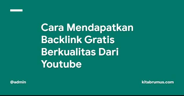 Cara Mendapatkan Backlink Gratis Berkualitas Dari Youtube