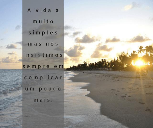 A vida é muito simples