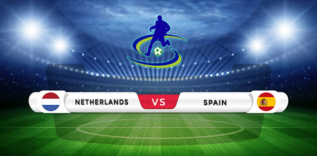 Netherlands vs Spain Prediction & Match Preview