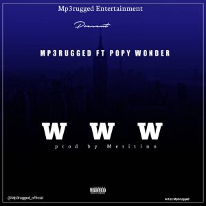 DOWNLOAD MUSIC : Mp3Rugged Ft. Popy Wonder – WWW